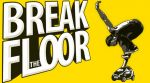 Break The Floor 2012 (6th Edition)