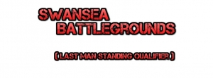 Swansea Battlegrounds (Last Man Standing Qualifier)