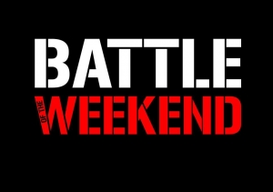 Battle of The Weekend 2016