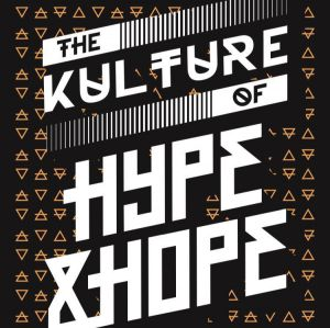 The Kulture of Hype&Hope 2019