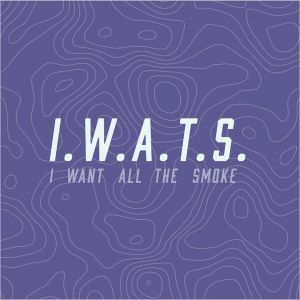 I Want All The Smoke Vol. 2 2019