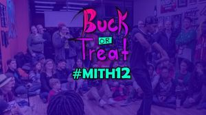 MITH 12 Buck or Treat 2019